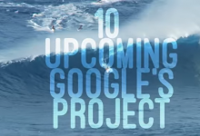 Photo of 10 upcoming Google Projects!